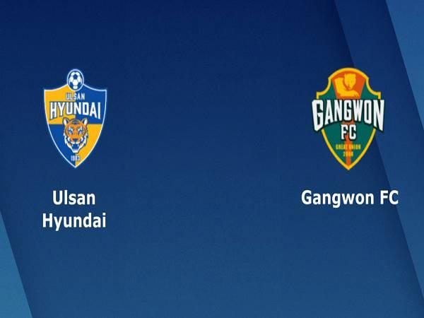 Soi kèo Ulsan Hyundai vs Gangwon, 17h30 ngày 29/07/2020