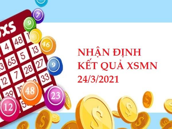 Nhận định VIP KQXSMN ngày 24/3/2021 hôm nay