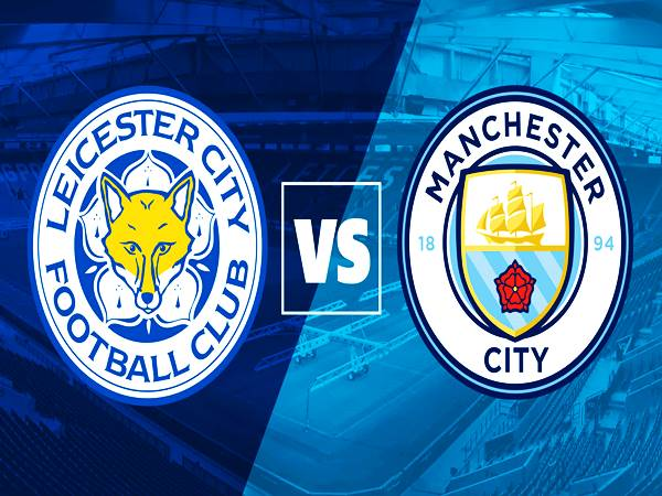 Nhận định bóng đá Leicester City vs Man City, 21h00 ngày 11/09